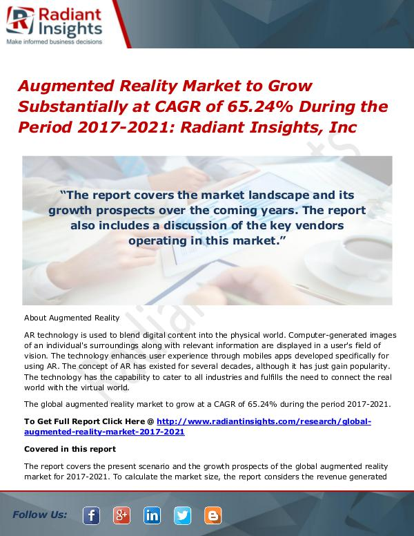 Augmented Reality Market to Grow Substantially at CAGR of 65.24% Augmented Reality Market 2017-2021