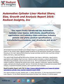 Automotive Cylinder Liner Market Share, Size, Growth 2016
