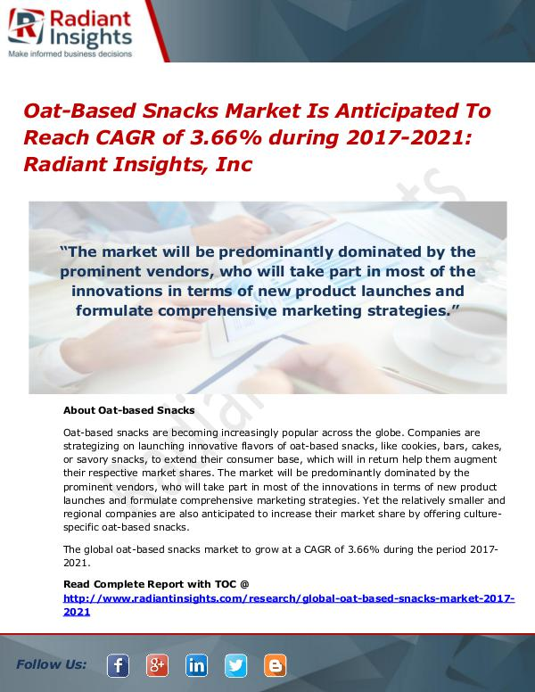 Oat-Based Snacks Market is Anticipated to Reach CAGR of 3.66% Oat-Based Snacks Market 2017-2021