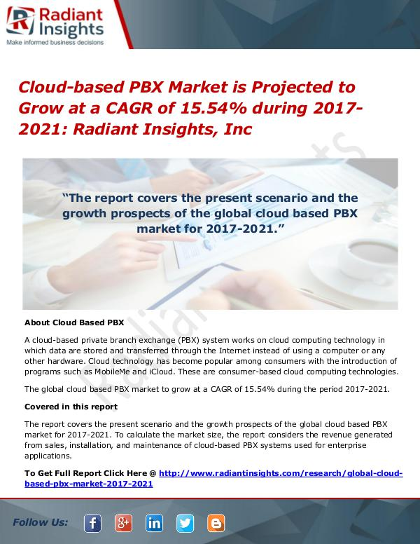 Cloud-based PBX Market is Projected to Grow at a CAGR of 15.54% Cloud-based PBX Market 2017-2021