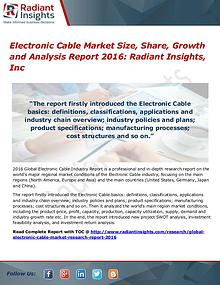 Electronic Cable Market Size, Share, Growth and Analysis Report 2016