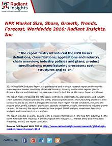 NPK Market Size, Share, Growth and Analysis Report 2016