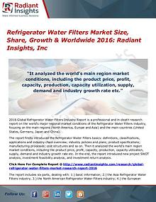 Refrigerator Water Filters Market Size, Share, Growth & Worldwide2016