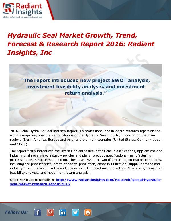 Hydraulic Seal Market Growth, Trend, Forecast & Research Report 2016 Hydraulic Seal Market 2016