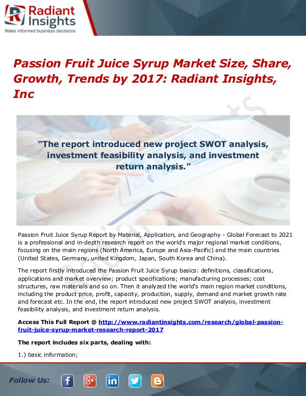 Passion Fruit Juice Syrup Market Size, Share, Growth, Trends by 2017 Passion Fruit Juice Syrup Market 2017