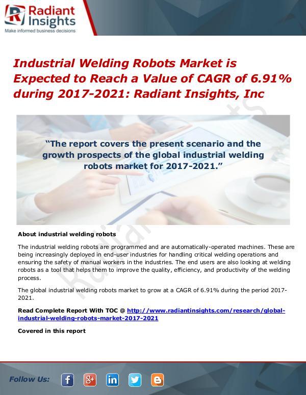 Industrial Welding Robots Market is Expected to Reach a Value of CAGR Industrial Welding Robots Market 2017-2021