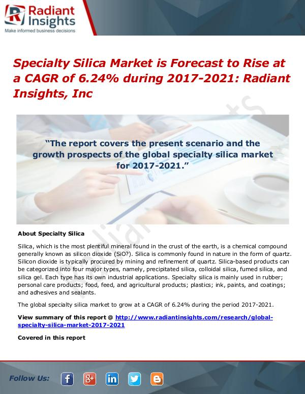 Specialty Silica Market is Forecast to Rise at a CAGR of 6.24% Specialty Silica Market 2017-2021