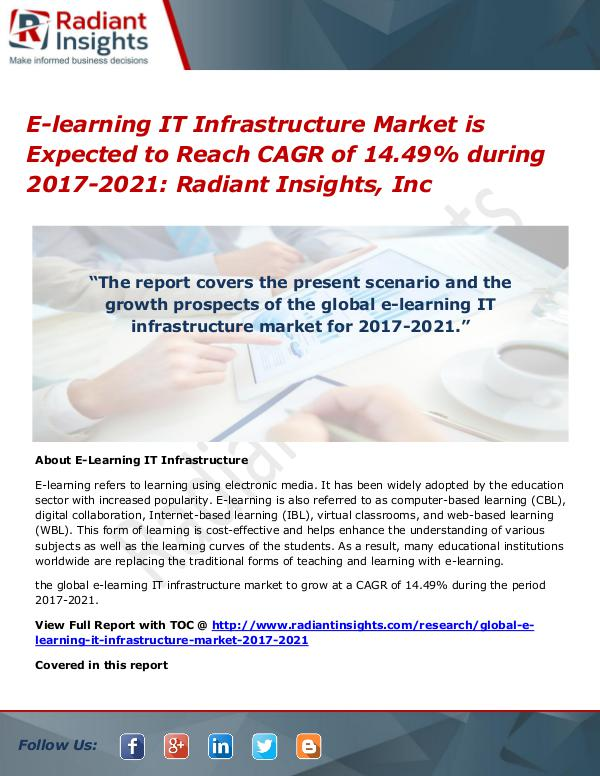 E-learning IT Infrastructure Market is Expected to Reach CAGR of 14.4 E-learning IT Infrastructure Market 2017-2021