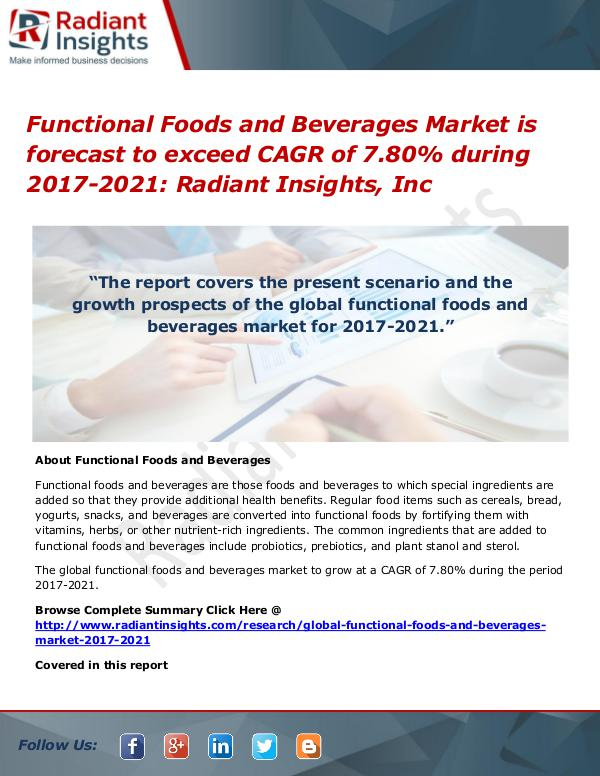 Functional Foods and Beverages Market is Forecast to Exceed CAGR of 7 Functional Foods and Beverages Market 2017-2021