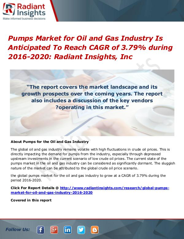 Pumps Market for Oil and Gas Industry is Anticipated to Reach CAGR of Pumps Market for Oil and Gas Industry 2016-2020