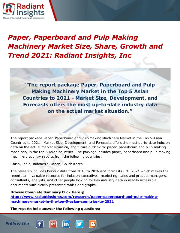 Paper, Paperboard and Pulp Making Machinery Market Size, Share 2017 Paper, Paperboard and Pulp Making Machinery Market