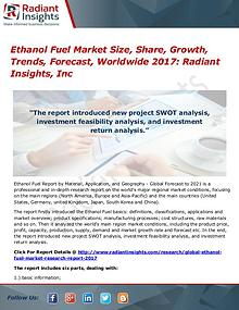 Ethanol Fuel Market Size, Share, Growth, Trends, Forecast 2017