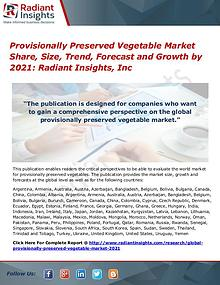 Provisionally Preserved Vegetable Market Share, Size, Trend 2021