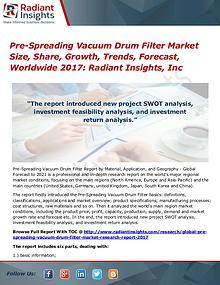 Pre-Spreading Vacuum Drum Filter Market Size, Share, Growth 2017