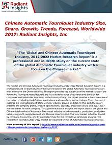 Chinese Automatic Tourniquet Industry Size, Share, Growth 2017