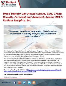 Dried Battery Cell Market Share, Size, Trend, Growth, Forecast 2017