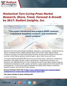 Mechanical Tyre Curing Press Market Research, Share, Trend 2017