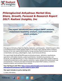 Phloroglucinol Anhydrous Market Size, Share, Growth, Forecast 2017