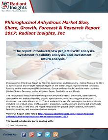 Phloroglucinol Anhydrous Market Size, Share, Growth, Forecast 2017