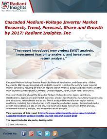 Cascaded Medium-Voltage Inverter Market Research, Trend 2017