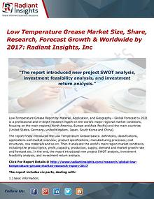 Low Temperature Grease Market Size, Share, Research, Forecast 2017
