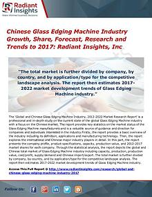 Chinese Glass Edging Machine Industry Growth, Share, Forecast 2017