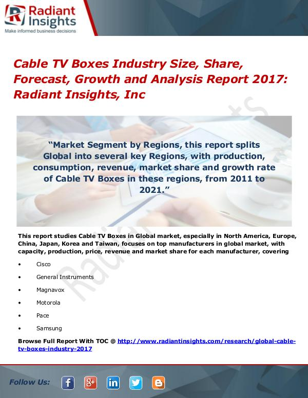 Cable TV Boxes Industry Size, Share, Forecast, Growth 2017 Cable TV Boxes Industry Size, Share, Forecast 2017