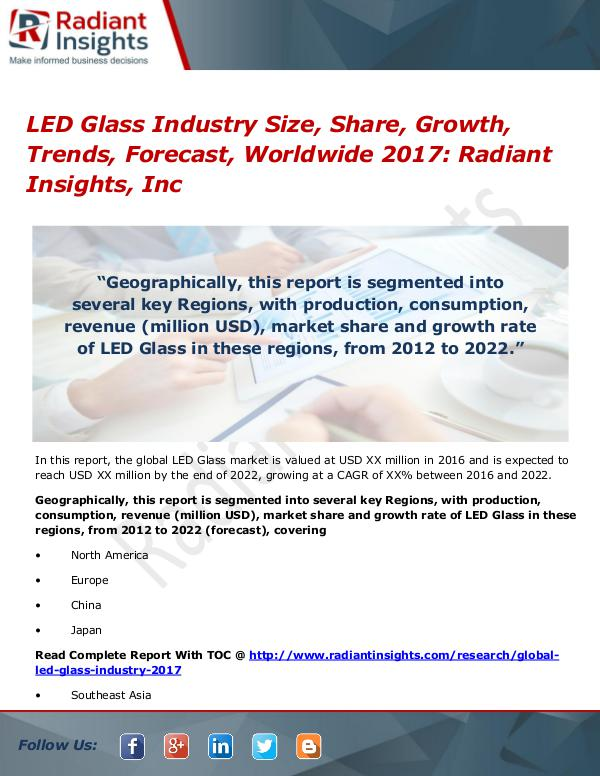 LED Glass Industry Size, Share, Growth, Trends, Forecast 2017 LED Glass Industry Size, Share, Growth, Trend 2017