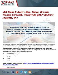 LED Glass Industry Size, Share, Growth, Trends, Forecast 2017