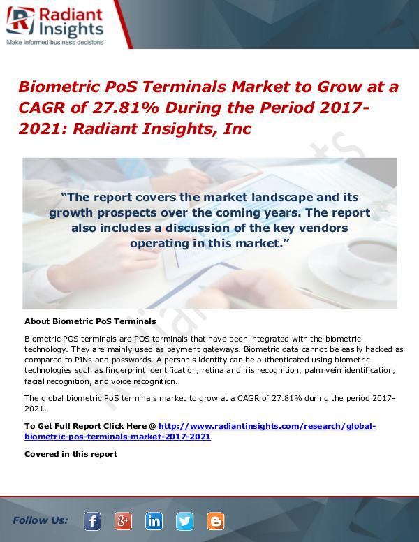 Biometric PoS Terminals Market to Grow at a CAGR of 27.81% Biometric PoS Terminals Market 2021