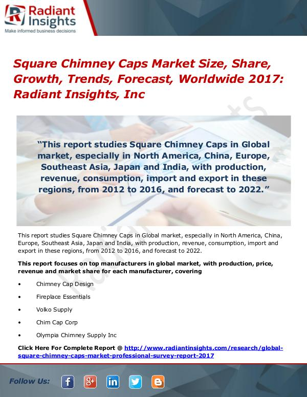 Square Chimney Caps Market Size, Share, Growth, Trends, Forecast 2017 Square Chimney Caps Market Size, Share 2017