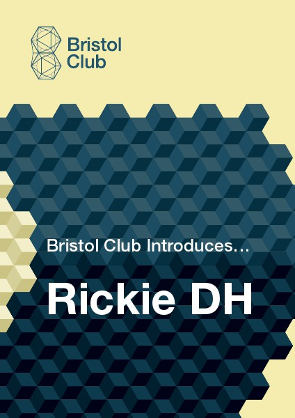 The Bristol Club Introduces. Rickie DH
