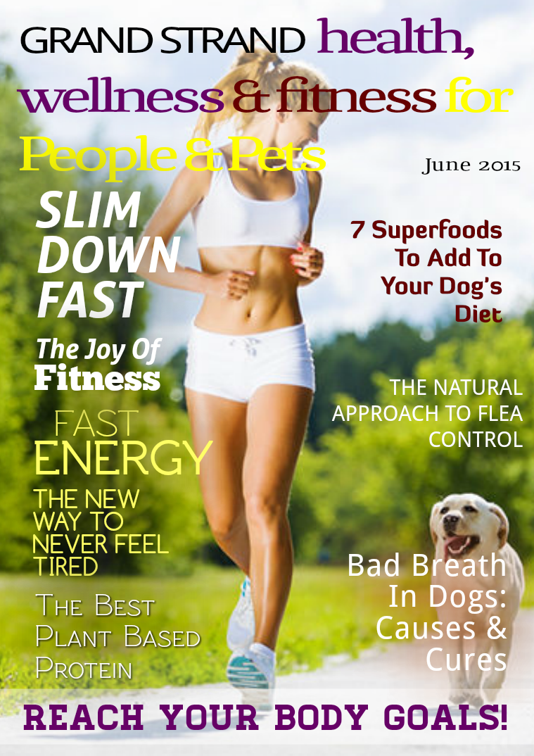 Health, Wellness and Fitness for People & Pets JUNE 2015