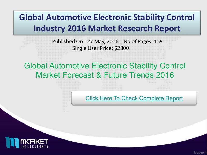 Global Automotive Electronic Stability Control Market Share&Size 2016 Global Automotive Electronic Stability Control