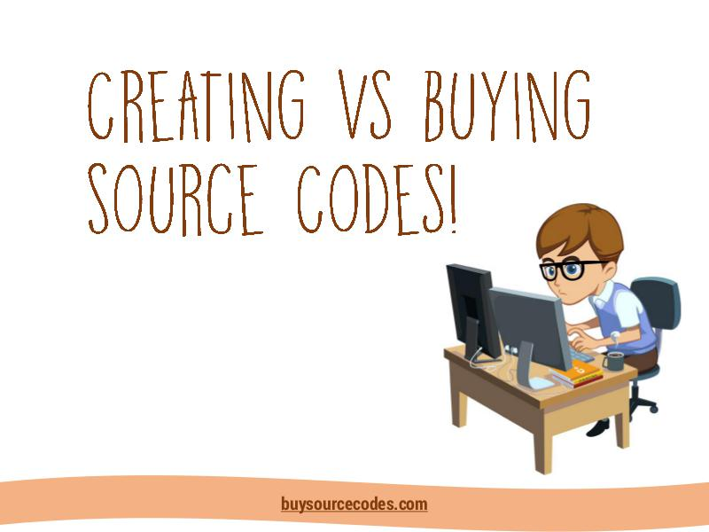 Creating vs Buying Source Codes Creating vs buying Source Codes