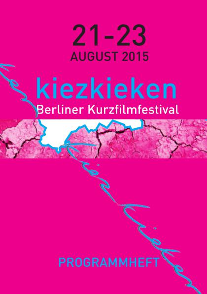 Programmheft_kiezkieken_Kurzfilmfestival Aug. 2015