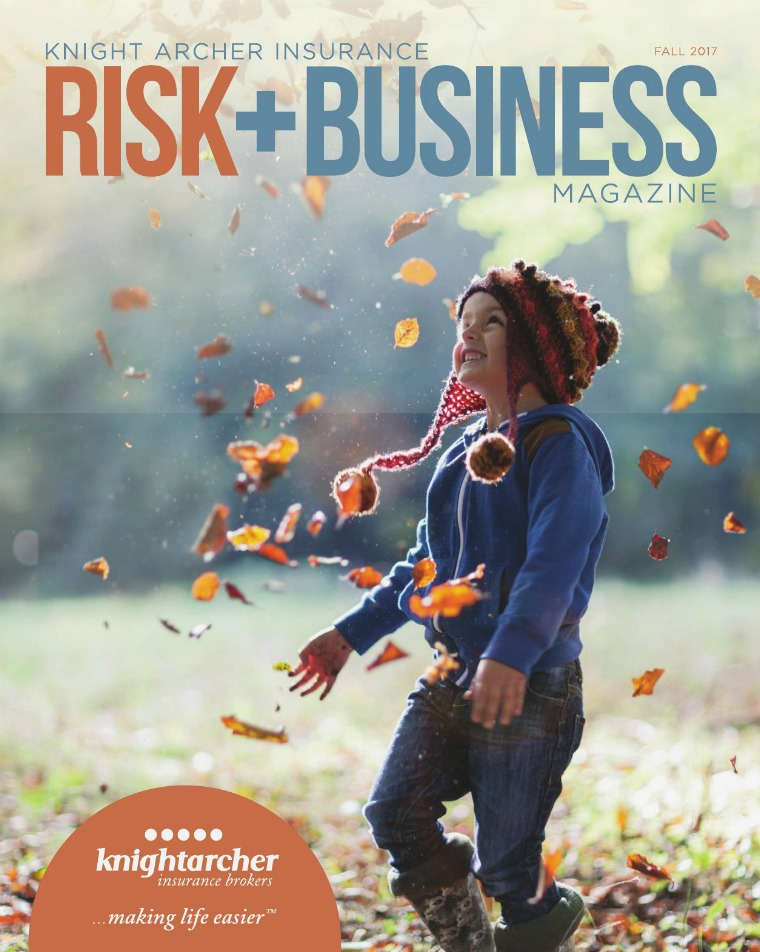 Risk & Business Magazine Knight Archer Insurance Magazine Fall 2017