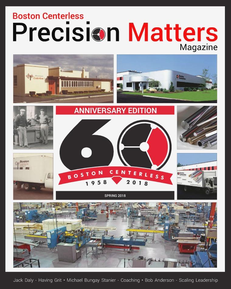 Boston Centerless - Precision Matters Magazine Precision Matters Magazine Spring 2018