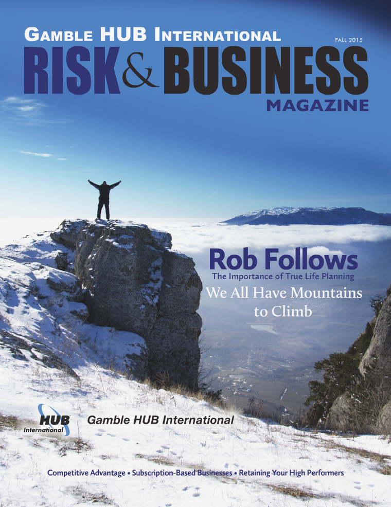Risk & Business Magazine Gamble HUB International Fall 2015