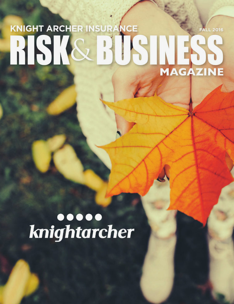 Risk & Business Magazine Knight Archer Insurance Fall 2016