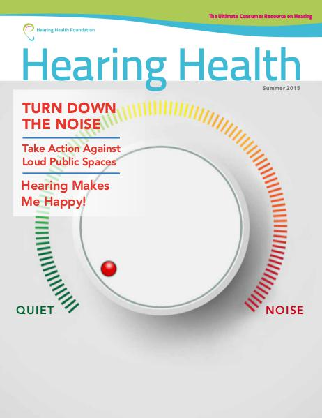 Hearing Health Summer 2015 Issue Summer 2015