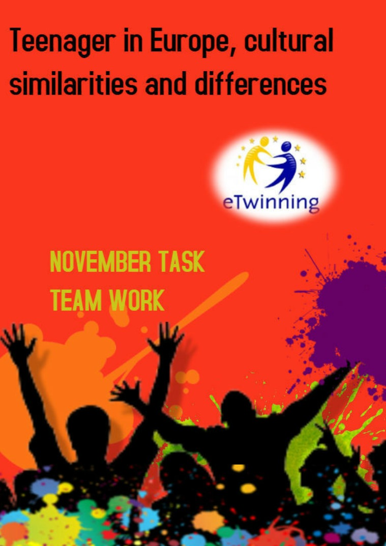 Teenager in Europe, cultural similarities and differences NOVEMBER TASK,TEAM WORKS RESULTS