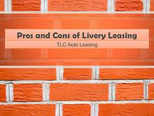 Pros and Cons of Livery Leasing
