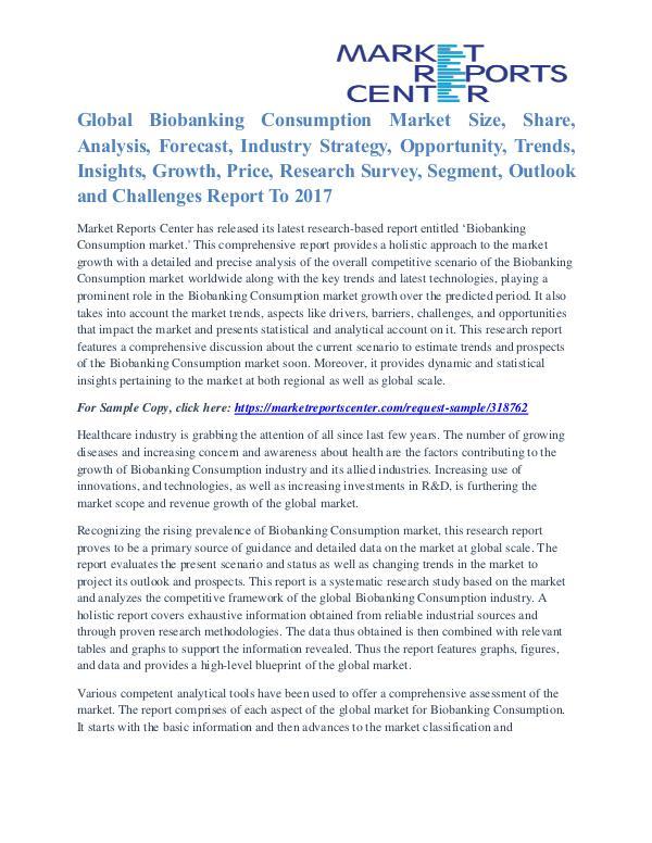Biobanking Consumption Market Segmentation and Global Forecast 2017 Biobanking Consumption 2016