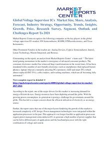 Voltage Supervisor ICs Market Popular Trends, Size And Shares To 2021