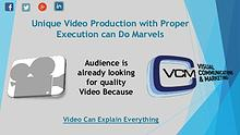Unique Video Production with Proper Execution can Do Marvels