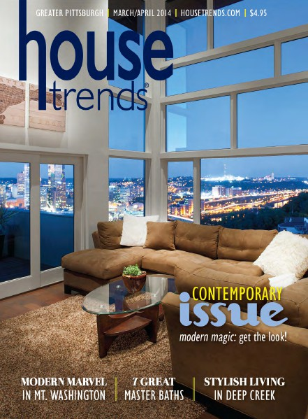 Housetrends Pittsburgh March / April 2014