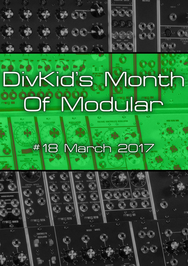 DivKid's Month Of Modular Issue #18 March 2017