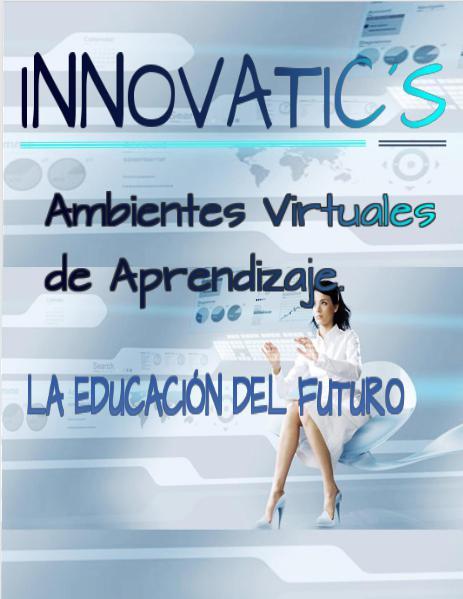 InnovaTic`s: Ambientes Virtuales de Aprendizaje Octubre2015