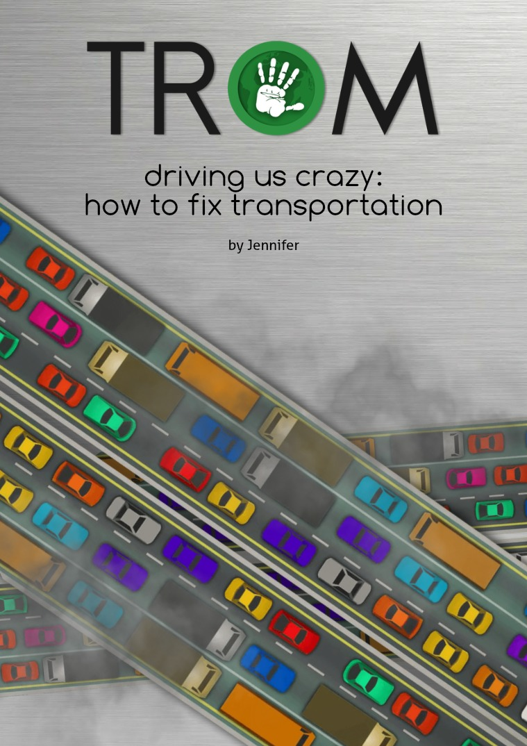 TROM Driving us crazy: How to fix transportation